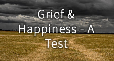 Grief & Happiness - A Test