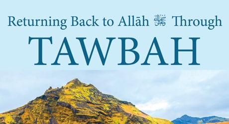 Returning Back to Allāh Through Tawbah